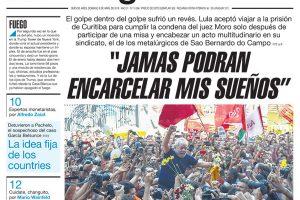 Las tapas del domingo 8 de abril: La detención de Lula, tema excluyente con miradas distintas