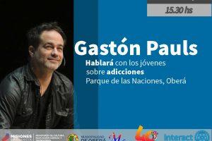 Gastón Pauls charlará el lunes con los jóvenes sobre adicciones en Oberá