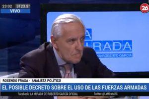 Rosendo Fraga: «Si planteo al mismo tiempo que la calle está caliente y el rol de las FF. AA., el efecto político es inevitable»