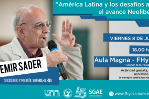"""Emir Sader invita a reflexionar sobre """"América Latina y los desafíos ante el avance Neoliberal»"""