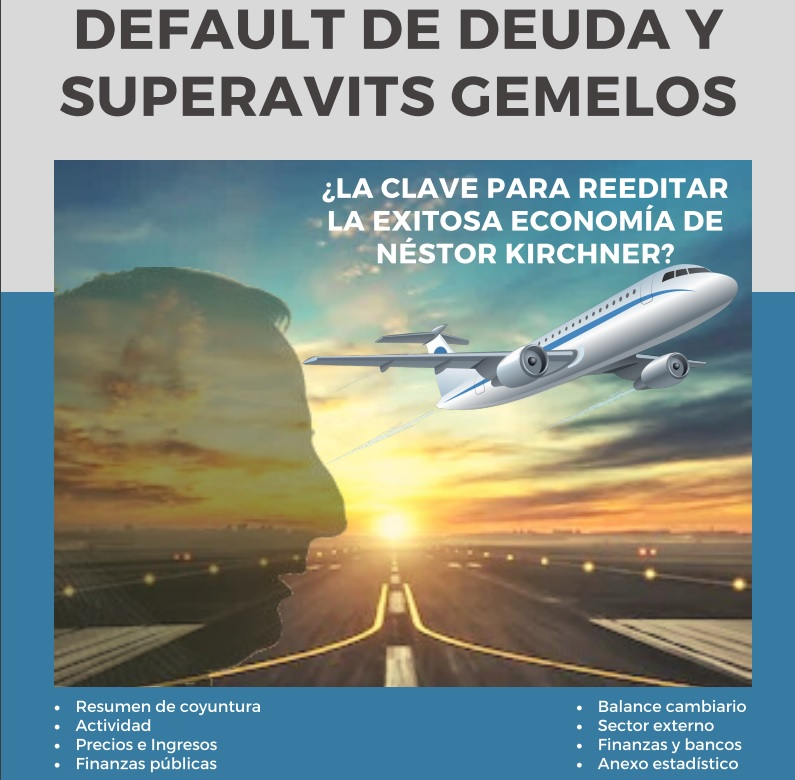 Default de deuda y superavits gemelos ¿La clave para reeditar la exitosa de Néstor Kirchner?